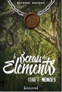 Le sceau des éléments, Tome 2 : Mondes