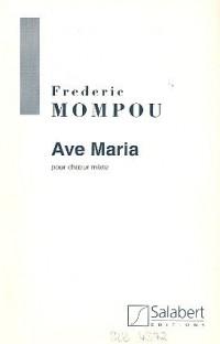 Partitions classique SALABERT MOMPOU - AVE MARIA - CHOEUR (5VX-MX) A CAPPELLA Choeur et ensemble vocal