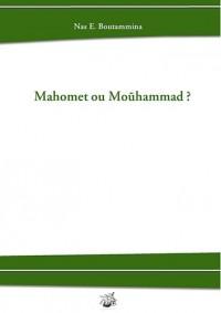 Mahomet Ou Mouhammad ?