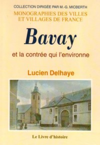Bavay et la contrée qui l'environne. Réimpression de l'ouvrage paru en 1869