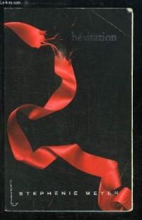 Saga Twilight, tome 3 : Hésitation