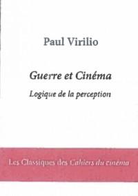 Guerre et cinéma : Logique de la perception : Volume 1