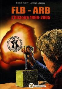 FLB-ARB L'histoire (1966-2005)