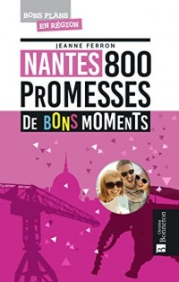 Nantes : 800 promesses de bons moments