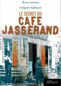 Le secret du cafe Jasserand