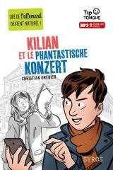 Kilian et le Phantastische Konzert - collection Tip Tongue - A2 intermédiaire - dès 12 ans [Poche]
