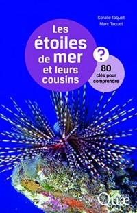 Les étoiles de mer et leurs cousins ? : 80 clés pour comprendre