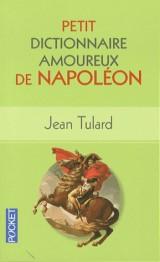 Petit Dictionnaire amoureux de Napoléon [Poche]