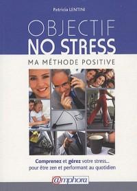 Objectif no stress - ma méthode positive