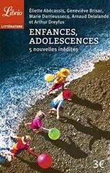 Enfances, adolescences : 5 nouvelles inédites [Poche]