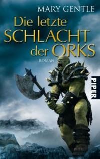 Die letzte Schlacht der Orks: Roman