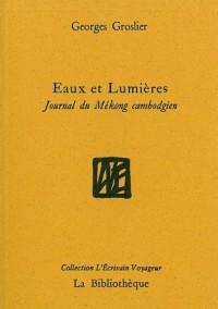 Eaux et Lumières : Journal du Mékong cambodgien