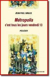Metropolis C'Est Tous les Jours Vendredi 13