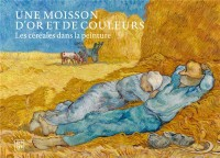 Une moisson d'or et de couleurs : Les céréales dans la peinture