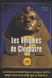 Les énigmes de Cléopâtre : 150 énigmes mathématiques et logiques