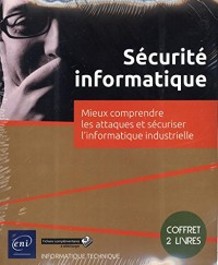 Sécurité informatique - Coffret de 2 livres : Mieux comprendre les attaques et sécuriser l'informatique industrielle