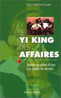 Le Yi King des affaires : Stratégie de gestion efficace pour prendre des décisions