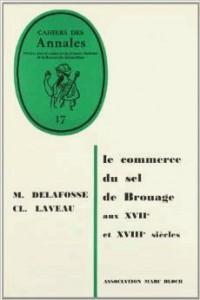 Commerce du Sel de Brouage aux 17e et 18e Siecles (le)