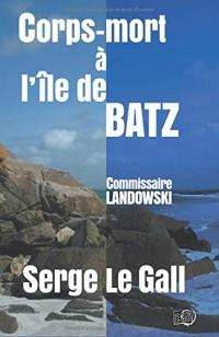 Corps-mort à l'Île de Batz: Commissaire Landowski