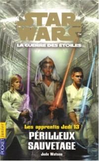 Les Apprentis Jedi : Star Wars, la guerre des étoiles, tome 13 : Périlleux Sauvetage