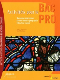 Activités pour le Bac Pro : Nouveaux programmes Lettres-Histoire-Géographie-Education civique