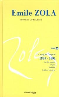 Emile Zola Oeuvres complètes, Tome 14 : Le sang et l'argent (1889-1891)