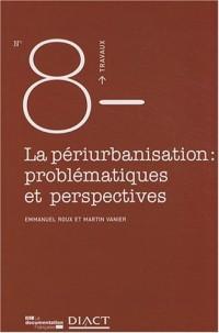 La périurbanisation : problématiques et perspectives