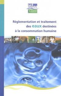 Réglementation et traitement des eaux destinées à la consommation humaine