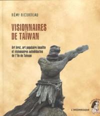Visionnaires de Taïwan : Art brut, art populaire insolite et visionnaires autodidactes de l'île de Taïwan