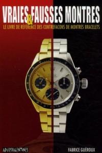 Vraies & fausses montres : Le livre de référence des contrefaçons de montres bracelets