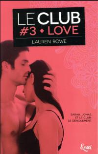 Love: Le Club - Volume 3