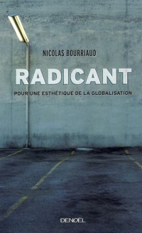 Radicant (pour une Esthetique de la Globalisation)