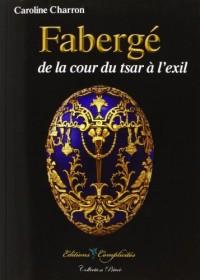 Fabergé : de la cour du tsar à l'exil