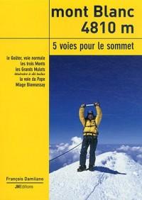 Mont Blanc : 5 voies pour le sommet