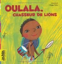 Oulala Petit Chasseur de Lions