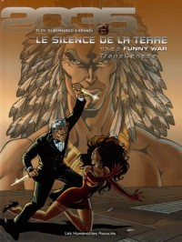 TransGénèse - Le silence de la Terre, Tome 2 : Funny War