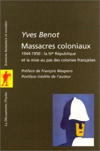 Massacres coloniaux, 1944-1950 : la IVe République et la mise au pas des colonies françaises