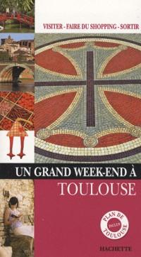 Un grand week-end à Toulouse