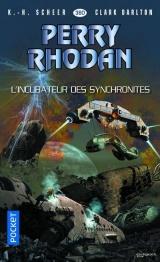 Perry Rhodan - Numero 360 l'Incubateur des Synchronites [Poche]