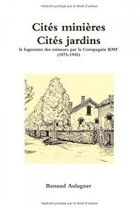 Cités minières, Cités jardins : le logement des mineurs par la Compagnie RMF (1875-1945)