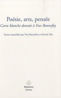 Poésies, arts, pensées: Carte blanche donnée à Yves Bonnefoy