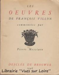 Les Oeuvres de François Villon, commentées par Pierre Messiaen