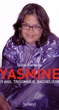 Yasmine : 19 ans, trisomique, bachelière