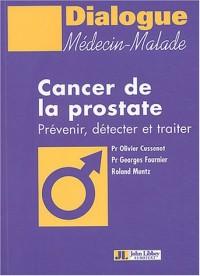Cancer de la prostate : Prévenir, détecter et traiter