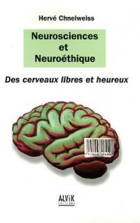 Neurosciences et neuroéthique : des cerveaux libres et heureux