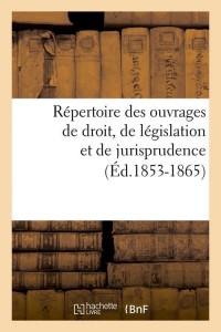 Repertoire ouvrages de droit  ed 1853 1865