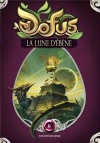 Dofus, Vous êtes maître du récit, Tome 06: La lune d'ébène