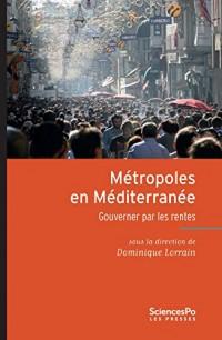 Métropoles en Méditerranée : Gouverner par les rentes