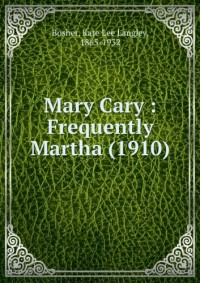 Mary Cary : Frequently Martha (1910)