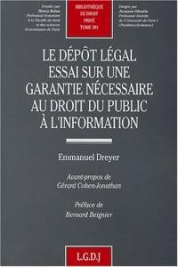 Le dépôt légal : Essai sur une garantie nécessaire au droit public à l'information, tome 391